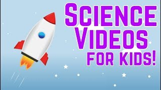 Fun Science Videos for Kids