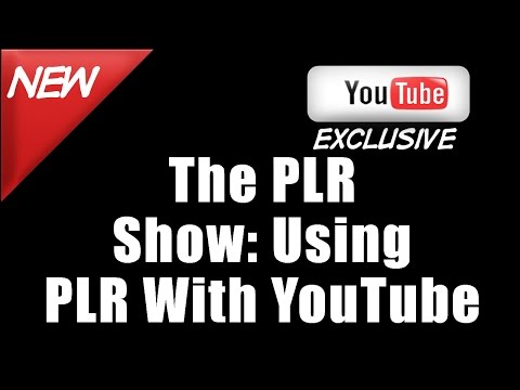 Session #002 - Using Private Label Rights (PLR) Content And YouTube Together