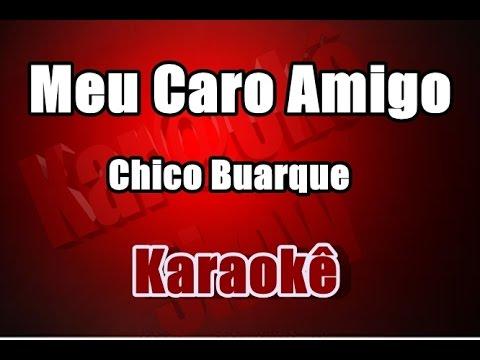 Meu Caro Amigo - Chico Buarque - Karaokê