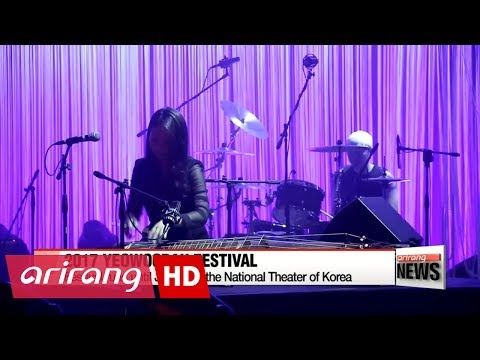 Yeowoorak festival kicks off at the National Theater of Korea