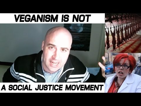 Veganism is NOT a Social Justice Movement.