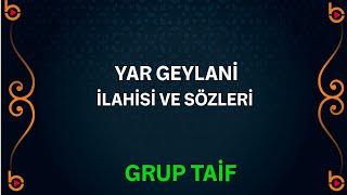 Grup Taif - Yar Geylani