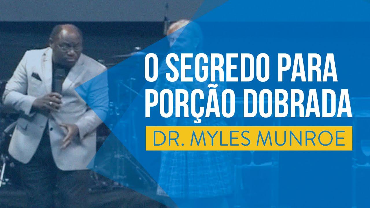 Download O SEGREDO PARA A PORÇÃO DOBRADA - MYLES MUNROE 2014