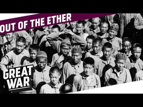 The Chinese Labour Corps in Russia During World War 1 I OUT OF THE ETHER