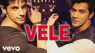 Vele Best Video - SOTY|Varun Dhawan|Sidharth Malhotra|Alia Bhatt|Vishal & Shekhar