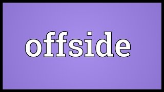 Offside Meaning