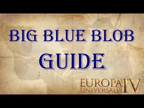 Europa Universalis 4 Big Blue Blob guide