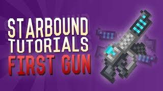 Starbound Tutorials - Alpha Guns - How To Get Your First Gun!!