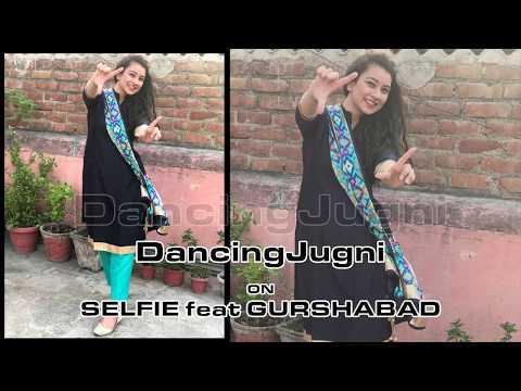 Selfie | Gurshabad | Harish Verma | Simi Chahal | Jatinder Shah | Dancing Jugni | Easy stepss