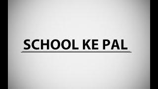 SCHOOL KE PAL   HINDI POEM   SCHOOL FAREWELL SHAYARI