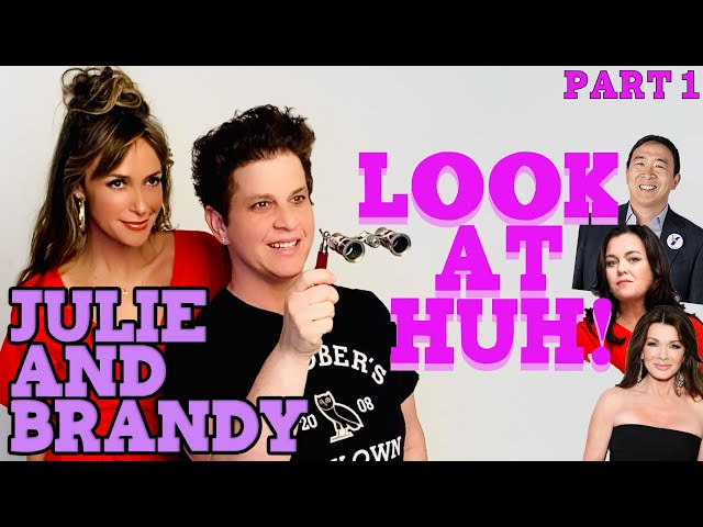 JULIE AND BRANDY on Look At Huh! - Part 1