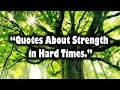 Quotes About Strength in Hard Times