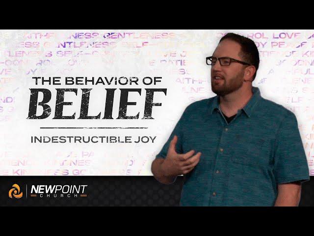 Indestructible Joy   The Behavior of Belief [ New Point Church ]