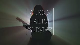 "Alexx Calise - ""Survive"" Official Music Video"