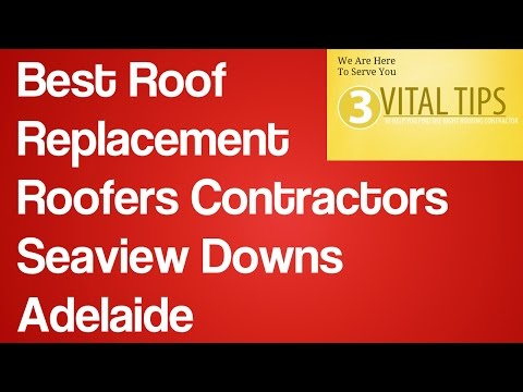 Best Roof Replacement Roofers Contractors Seaview Downs Adel
