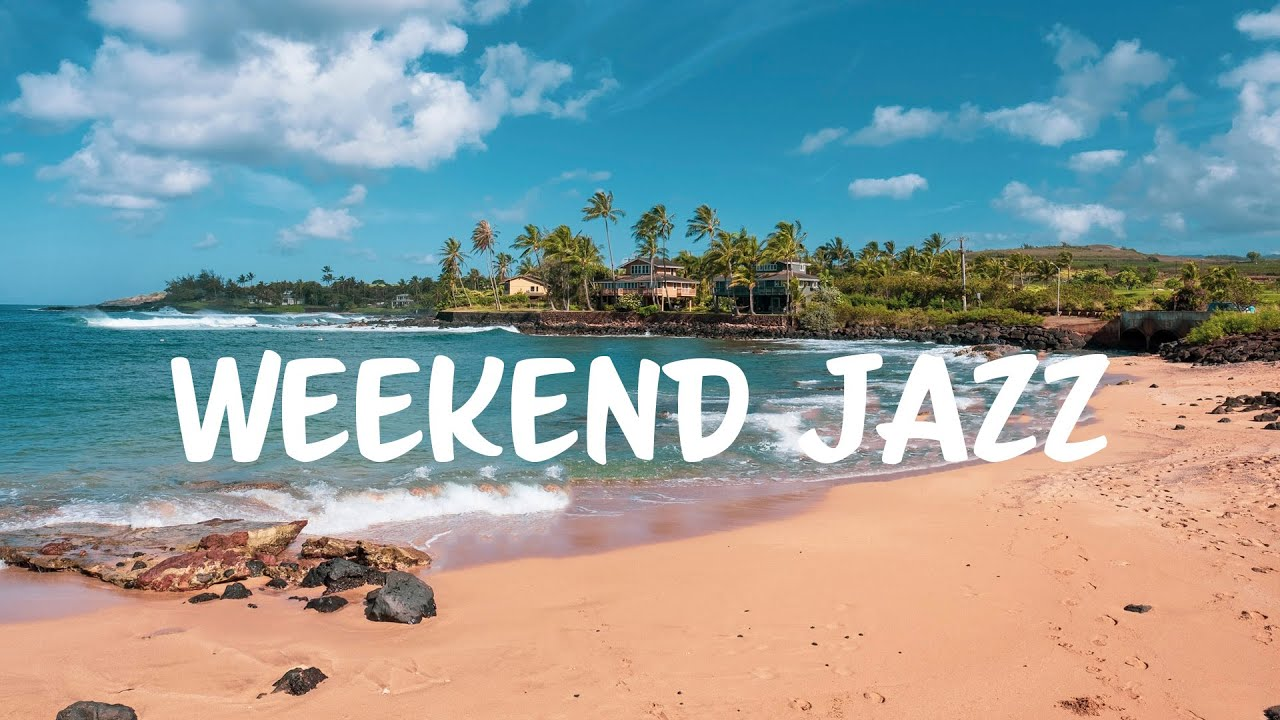Weekend Jazz: Light Summer Jazz Music for Good Mood, Vacation, Chill and Rest