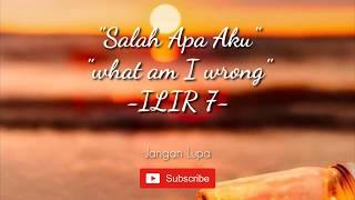 SALAH APA AKU - ILIR7 Lirik Indonesia dan English