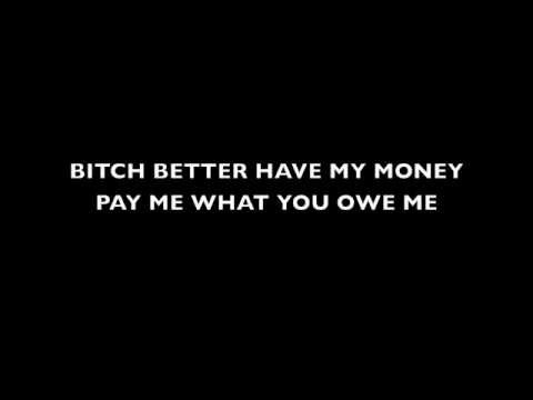 Rihanna - Bitch better have my money (Explicit lyrics)