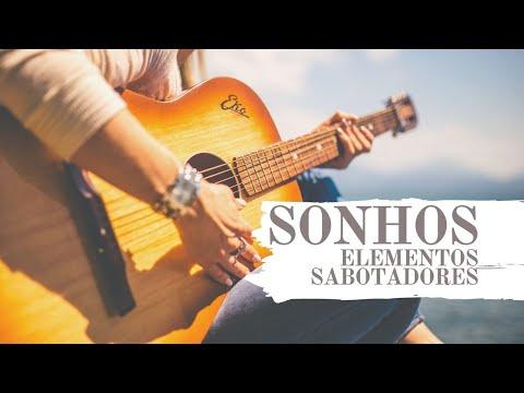 VÍDEO: SONHOS - ELEMENTOS SABOTADORES