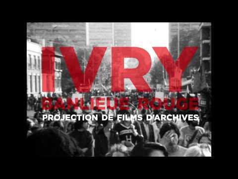 Ivry, banlieue rouge. Projection de films d'archives : bande annonce