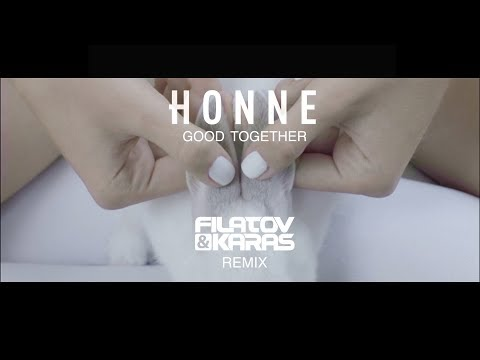 HONNE - Good Together (Filatov & Karas Remix)