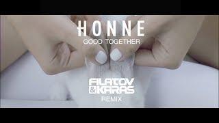HONNE - Good Together (Filatov &amp Karas Remix)