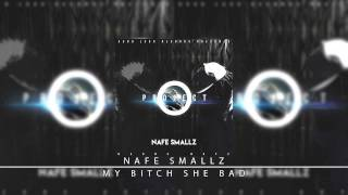 4. Nafe Smallz - My Bitch She Bad