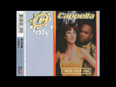 Cappella - I Need Your Love (Video Edit) (1995)