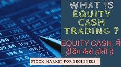 #2 Equity Market  For Beginners  - Equity Cash Trading | What is Equity Cash| How to Trade in Equity