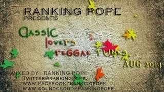 CLASSIC LOVERS REGGAE TUNES AUG 2014