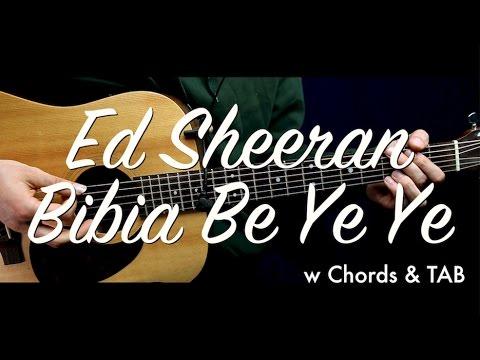 Ed Sheeran - Bibia Be Ye Ye guitar Lesson/Tutorial w Chords & TAB/guitar cover/How to play Chords