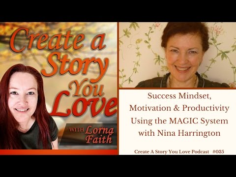 Success Mindset, Motivation and Productivity using the MAGIC System with Nina Harrington