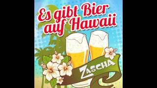 Zascha - Es gibt Bier auf Hawaii - Partymix