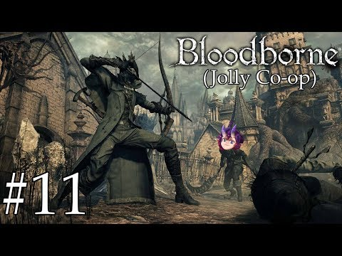 Bloodborne | Jolly Co-op | Part #11