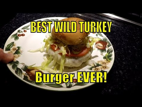 BEST WILD TURKEY BURGER EVER!