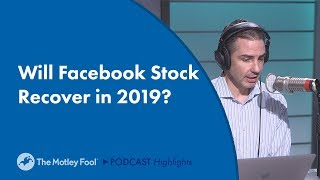 Will Facebook Stock Recover in 2019?