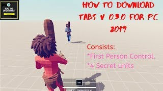 How to Download TABS v 0.3.0 (First Person Update) 2019 for pc
