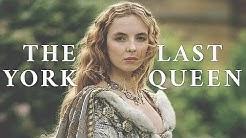 Elizabeth of York - The Last York Queen