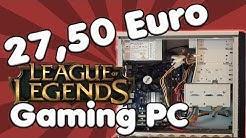 "27,50 Euro League of Legends ""GAMING PC"" | 25 Euro Computer + 2,50 Grafikkarte"