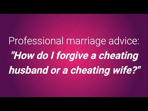 """Surviving infidelity: """"How do I forgive a cheating husband or a cheating wife?"""""""