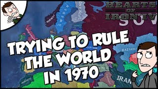 Trying to Rule the World in 1970 on Hearts of Iron 4 Mod Gameplay HOI4
