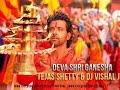 Deva Shree Ganesha Tejas Shetty Dj Vishal J Remix