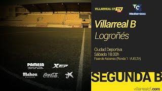 Villarreal B -  Logroñés