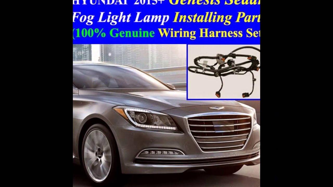 Wiring harness hyundai genesis on fog light genuine installing parts, wiring harness kit for 2015 Taylor Dunn Wiring Harness 2011 Hyundai Sonata Recall