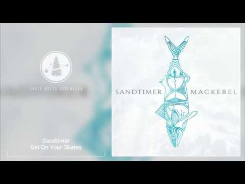 Sandtimer - Get On Your Skates