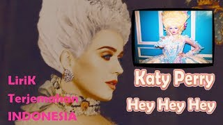Katy Perry - Hey Hey Hey (lyrics dan SUB - INDO)