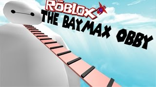 Roblox BAYMAX OBBY!! FINISH THE BAYMAX'S OBSTACLE COURSE BEFORE IT ENDS!!