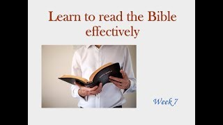 Learn to read the Bible Effectively Part 7