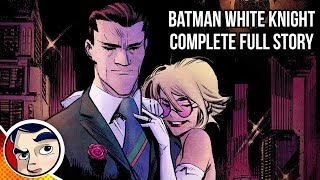 Batman White Knight (Joker Good Guy, Batman The Villain) - Full Story | Comicstorian thumbnail
