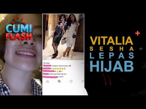 Lepas Hijab, Vitalia Sesha Gak Nahan Dugem? - CumiFlash 26 April 2017